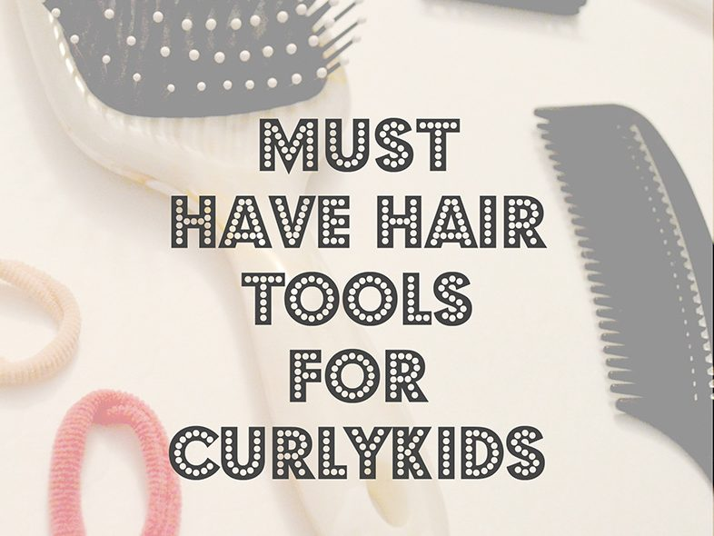 Must Have Hair Care Tools For Curly Kids